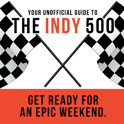 Your Unofficial Guide to the Indy 500
