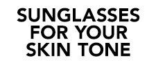 sunglasses for your skin tone